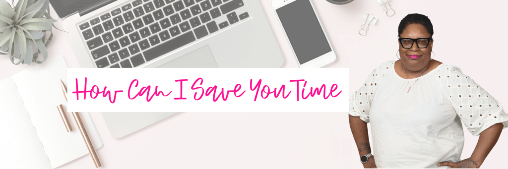 Header for How Can I save You Time Page